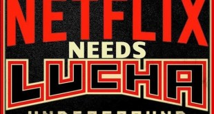 Lucha Underground Netflix - Wrestling Examiner - WrestlingExaminer.com
