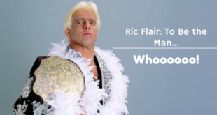 Ric Flair- To Be the Man...Whoooooo!