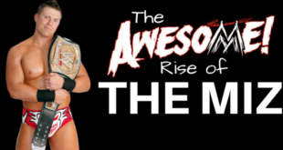 The Awesome Rise Of The Miz - Wrestling Examiner