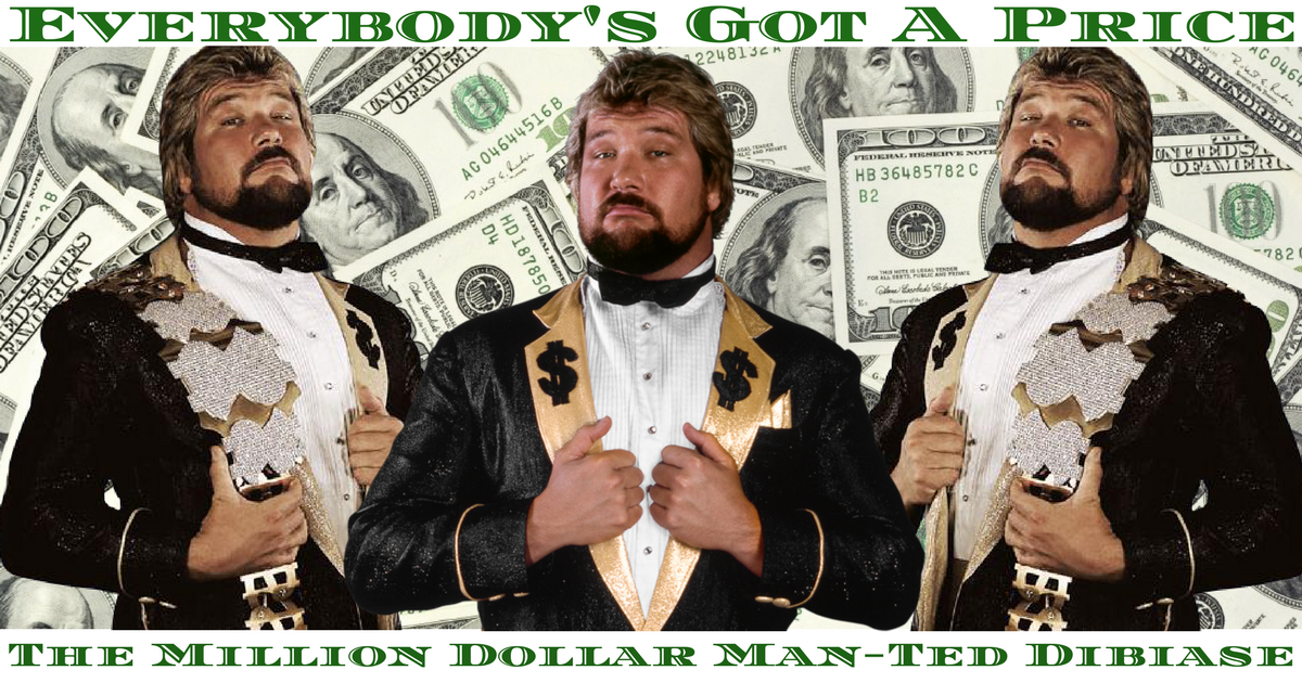 Everybody's Got A Price For The Million Dollar Man - Ted Dibiase