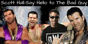 Scott Hall - Say Hello to The Bad Guy