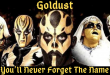 Goldust - You'll Never Forget The Name - Wrestling Examiner