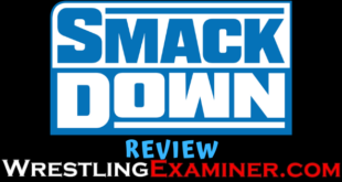 SmackDown ReviewSmackDown Review - Wrestling Examiner