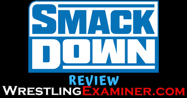 SmackDown Review - Wrestling Examiner