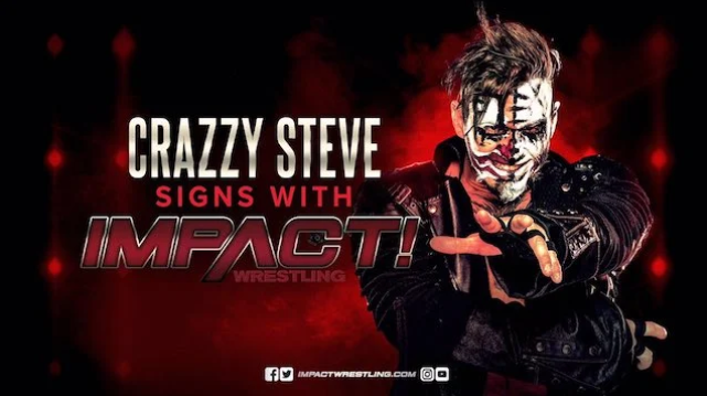 Crazzy Steve Signs New Multi-Year Contract With Impact Wrestling - Wrestling Examiner